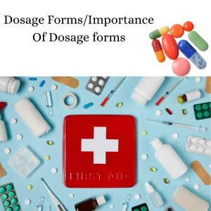 Dosage Forms/Importance Of Dosage forms